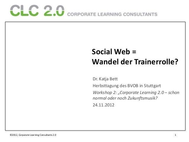 Social Web =                                            Wandel der Trainerrolle?                                          ...