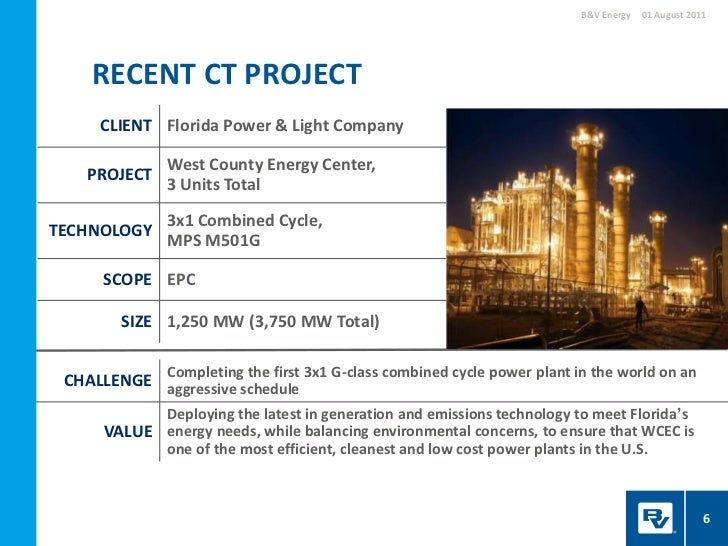 2 Loxahatchee, Florida 5; 6. Bu0026V Energy 01 August 2011 RECENT CT PROJECT  CLIENT Florida Power U0026 Light ...