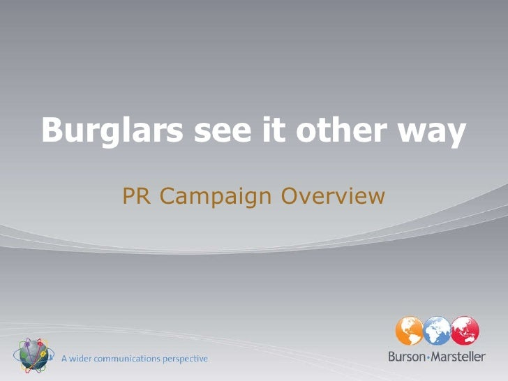 Burglars see it other way PR Campaign Overview