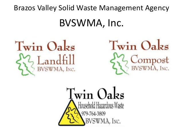 BVSWMA, Inc. Brazos Valley Solid Waste Management Agency