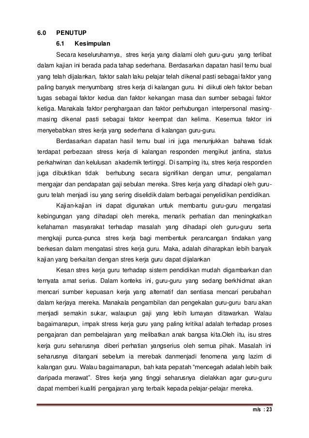 m/s : 23 6.0 PENUTUP 6.1 Kesimpulan Secara keseluruhannya, stres kerja yang dialami oleh guru-guru yang terlibat dalam kaj...