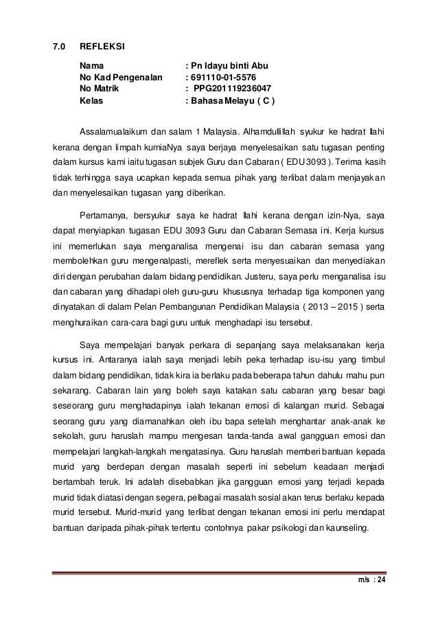 m/s : 24 7.0 REFLEKSI Nama : Pn Idayu binti Abu No Kad Pengenalan : 691110-01-5576 No Matrik : PPG201119236047 Kelas : Bah...