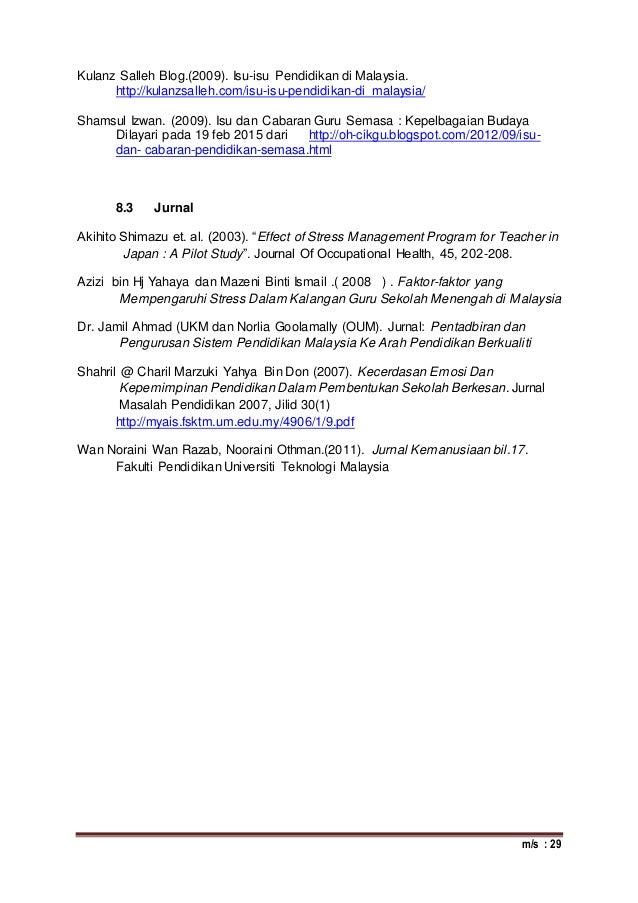 m/s : 29 Kulanz Salleh Blog.(2009). Isu-isu Pendidikan di Malaysia. http://kulanzsalleh.com/isu-isu-pendidikan-di malaysia...