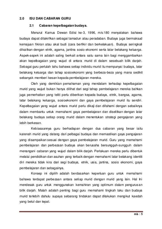 m/s : 5 2.0 ISU DAN CABARAN GURU 2.1 Cabaran kepelbagaian budaya. Menurut Kamus Dewan Edisi ke-3, 1996, m/s:180 menyatakan...