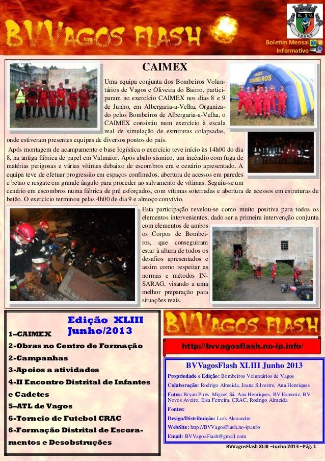 BVVagosFlash XLIII –Junho 2013 –Pág. 1 Bole m Mensal Informa vo Edição XLIII Junho/2013 CAIMEX Uma equipa conjunta dos Bom...