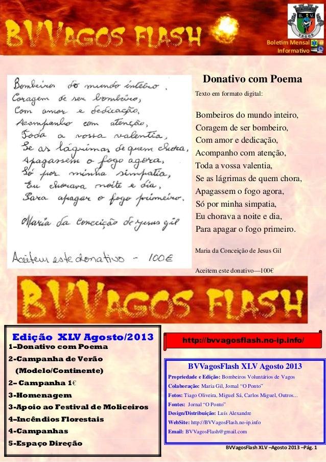 BVVagosFlash XLV –Agosto 2013 –Pág. 1 Bole m Mensal Informa vo Donativo com Poema Texto em formato digital: Bombeiros do m...