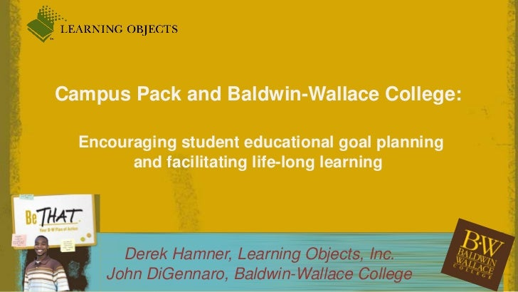 Campus Pack and Baldwin-Wallace College:   Encouraging student educational goal planning  and facilitating life-long learn...