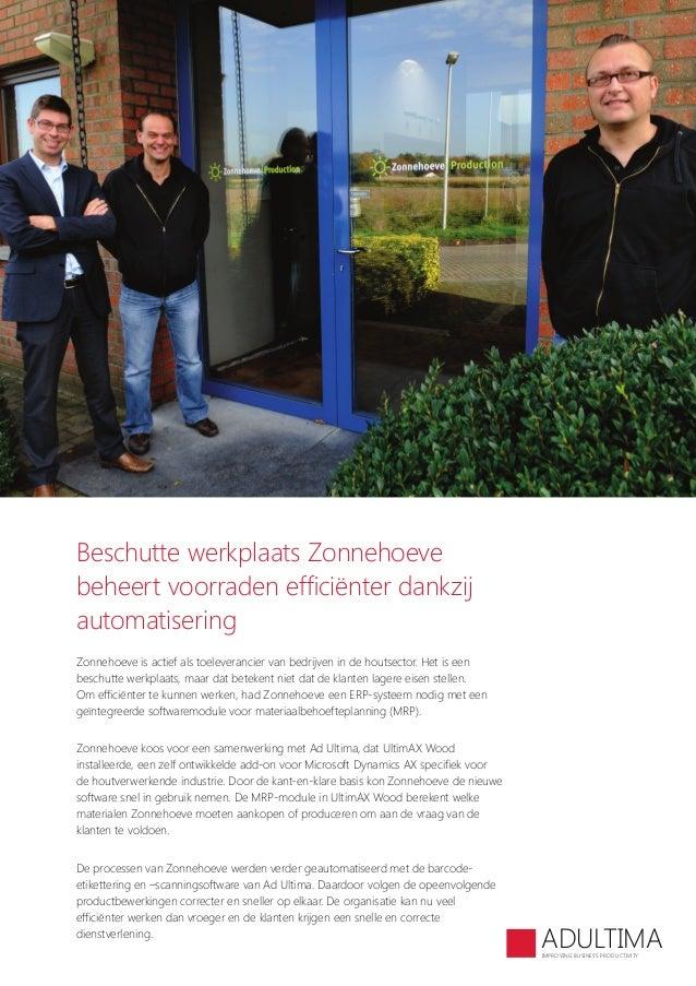 Beschutte werkplaats Zonnehoeve beheert voorraden efficiënter dankzij automatisering Zonnehoeve is actief als toeleveranci...