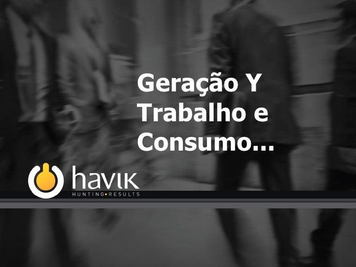 Geração Y Trabalho e Consumo...
