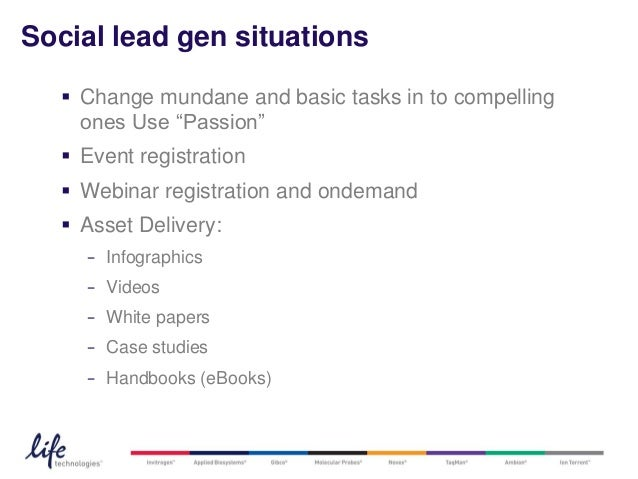 """Social lead gen situations   Change mundane and basic tasks in to compelling    ones Use """"Passion""""   Event registration ..."""