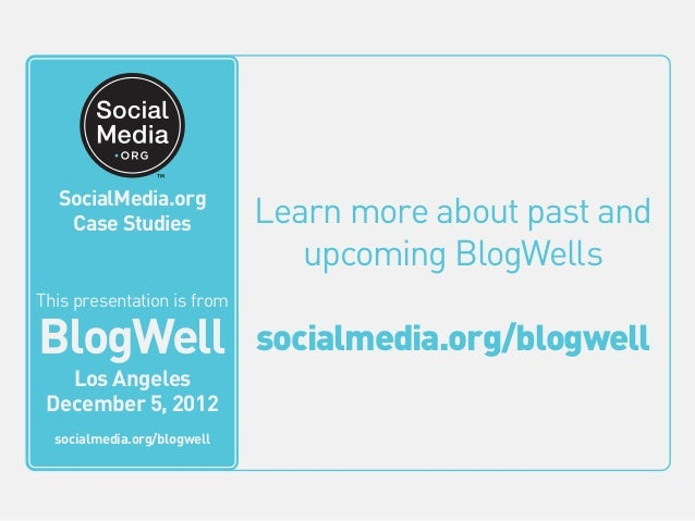 SocialMedia.org         This video is from    Case Studies                    Learn more about past and           BlogWell...