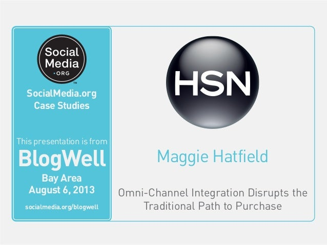 Maggie Hatfield Omni-Channel Integration Disrupts the Traditional Path to Purchase This video is from BlogWell San Francis...