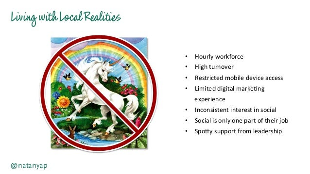 Living withLocalRealities @natanyap • Hourly  workforce   • High  turnover   • Restricted  mobile  device ...