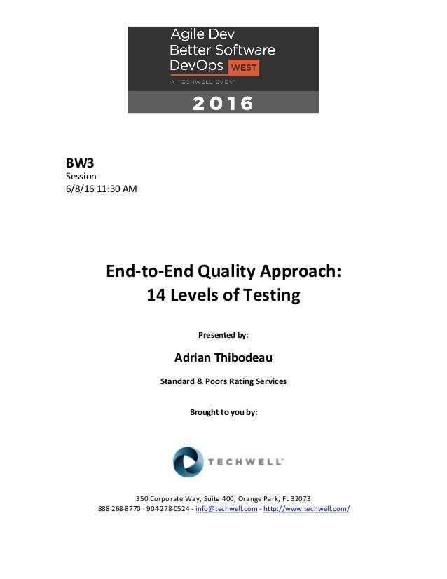 BW3 Session 6/8/1611:30AM       End-to-EndQualityApproach: 14LevelsofTesting  Presentedby:  Adrian...