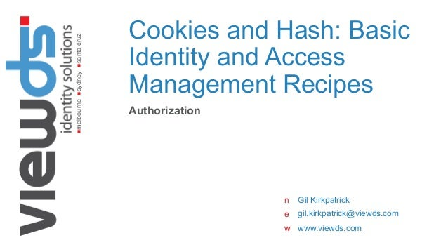 nmelbournensydneynsantacruz www.viewds.com n e w Cookies and Hash: Basic Identity and Access Management Recipes Authori...