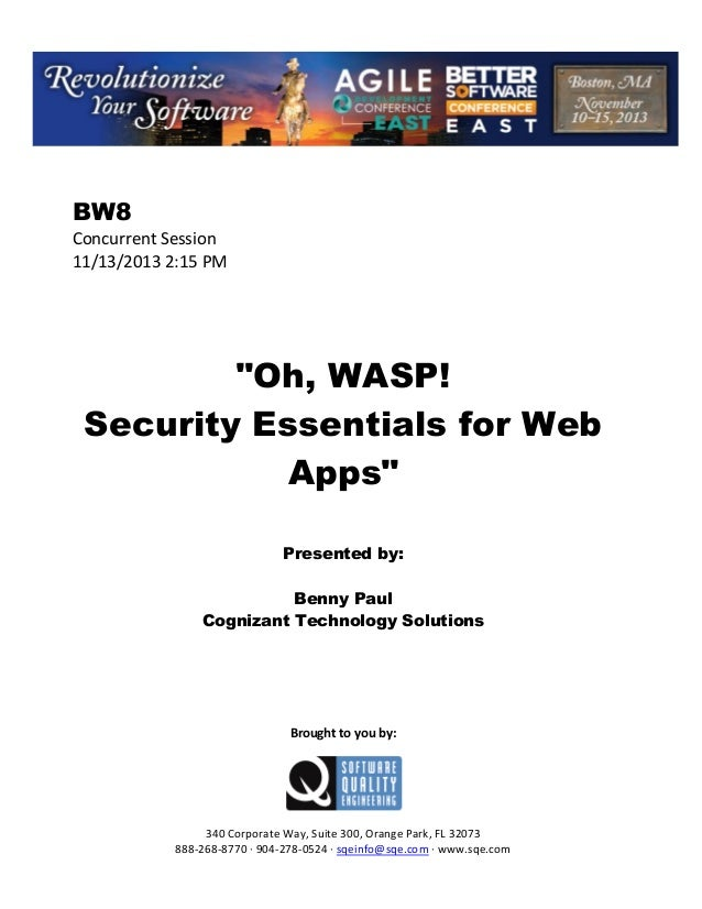 """BW8 Concurrent Session 11/13/2013 2:15 PM  """"Oh, WASP! Security Essentials for Web Apps"""" Presented by: Benny Paul Cognizant..."""