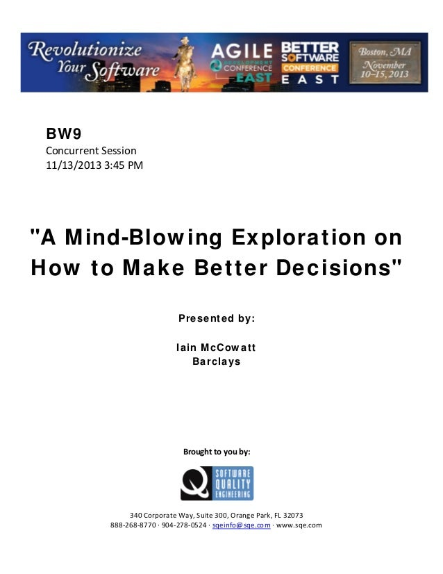 """BW9 ConcurrentSession 11/13/20133:45PM       """"A Mind-Blowing Exploration on How to Make Better Decisions""""  ..."""