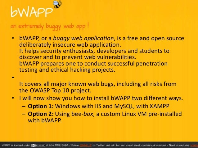• Download Page:  • http://sourceforge.net/projects/bwapp/files/?  source=navbar