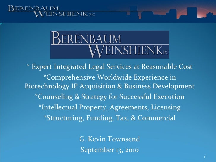 * Expert Integrated Legal Services at Reasonable Cost *Comprehensive Worldwide Experience in Biotechnology IP Acquisition ...