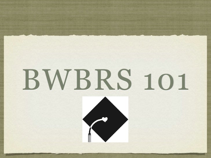 BWBRS 101
