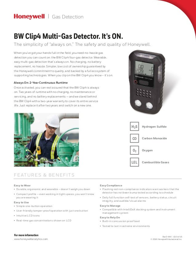 Gas Detection FE ATURES & BENEFITS Easy to Wear • Durable, ergonomic and wearable—doesn't weigh you down • Compact pro...