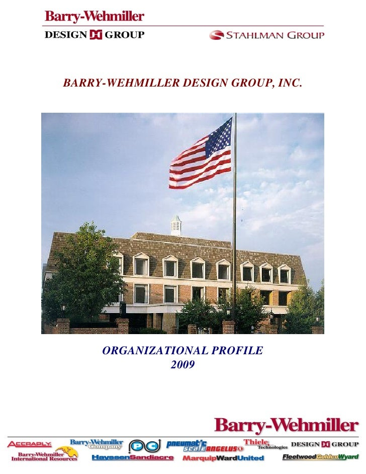 BARRY-WEHMILLER DESIGN GROUP, INC.          ORGANIZATIONAL PROFILE               2009                     1