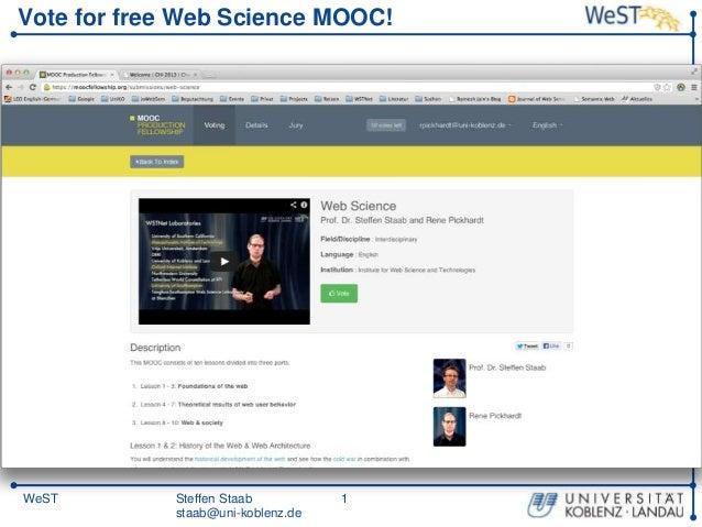 Steffen Staabstaab@uni-koblenz.de1WeSTVote for free Web Science MOOC!