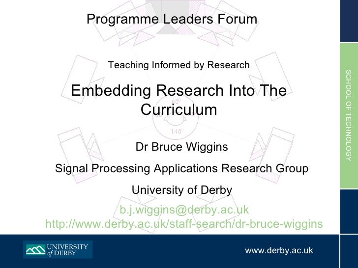 Programme Leaders Forum Dr Bruce Wiggins Signal Processing Applications Research Group University of Derby Teaching Inform...