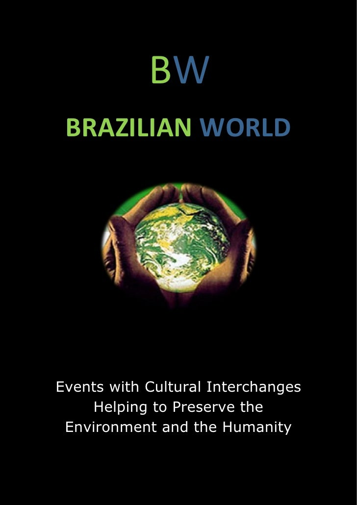 BW BRAZILIAN WORLDEvents with Cultural Interchanges    Helping to Preserve the Environment and the Humanity