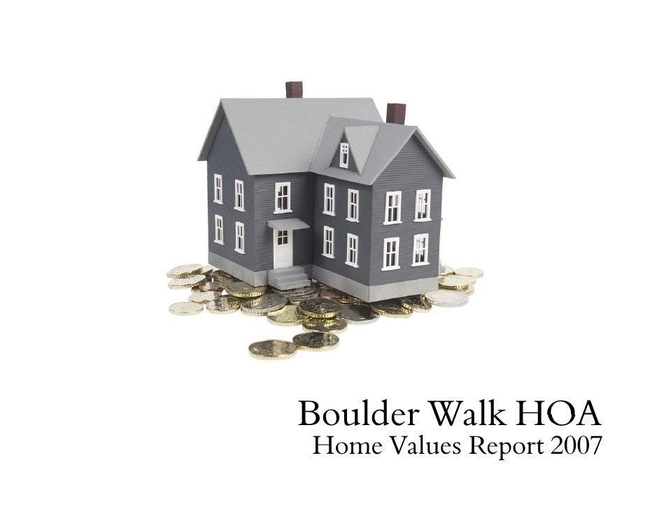 Boulder Walk HOA Home Values Report 2007