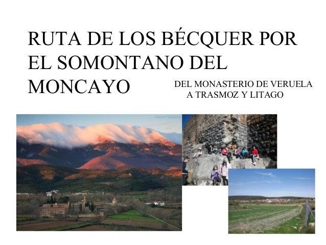 RUTA DE LOS BÉCQUER POR EL SOMONTANO DEL MONCAYO DEL MONASTERIO DE VERUELA A TRASMOZ Y LITAGO