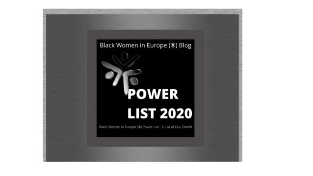In 2010 the Black Women in Europe™ Blog released its first Power List naming 58 women across Europe in 6 categories. This ...