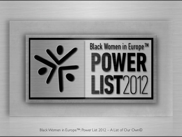 Black Women in Europe™: Power List 2012 – A List of Our Own©