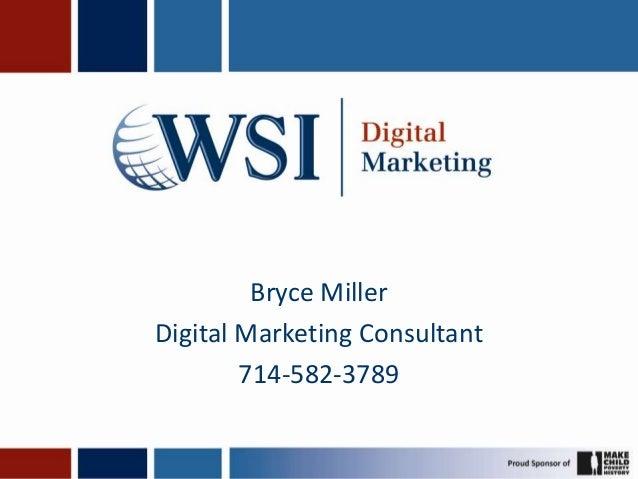 Bryce MillerDigital Marketing Consultant        714-582-3789