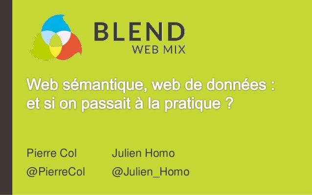 Pierre Col Julien Homo @PierreCol @Julien_Homo
