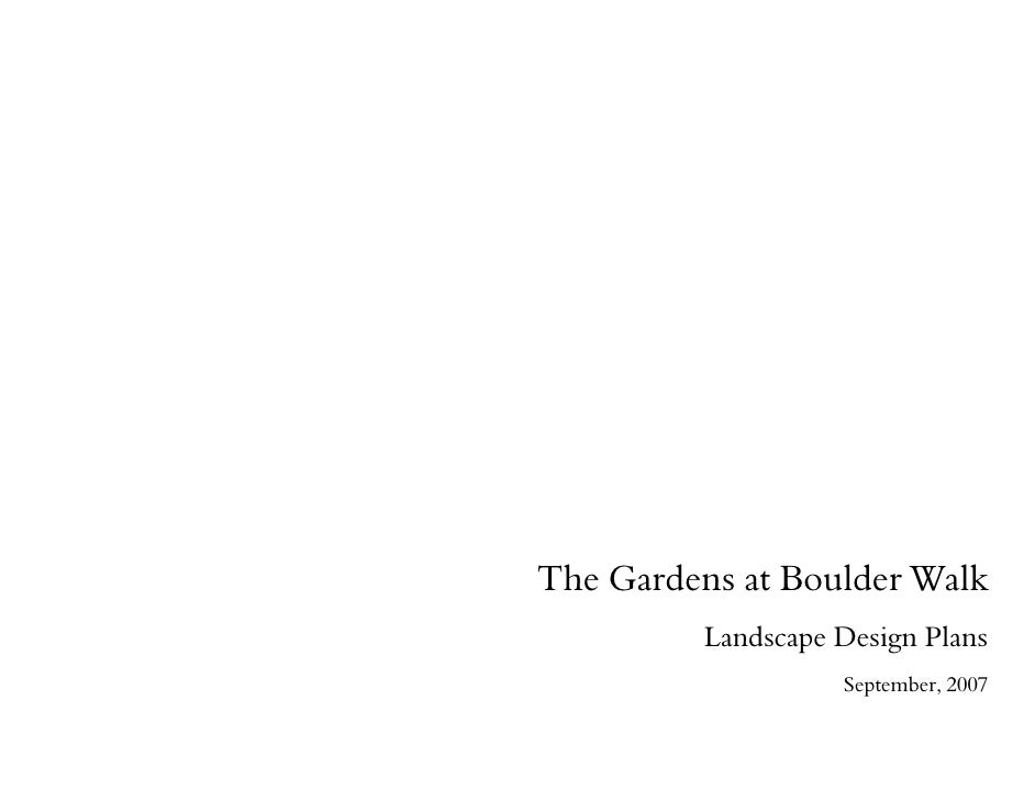 The Gardens at Boulder Walk          Landscape Design Plans                    September, 2007