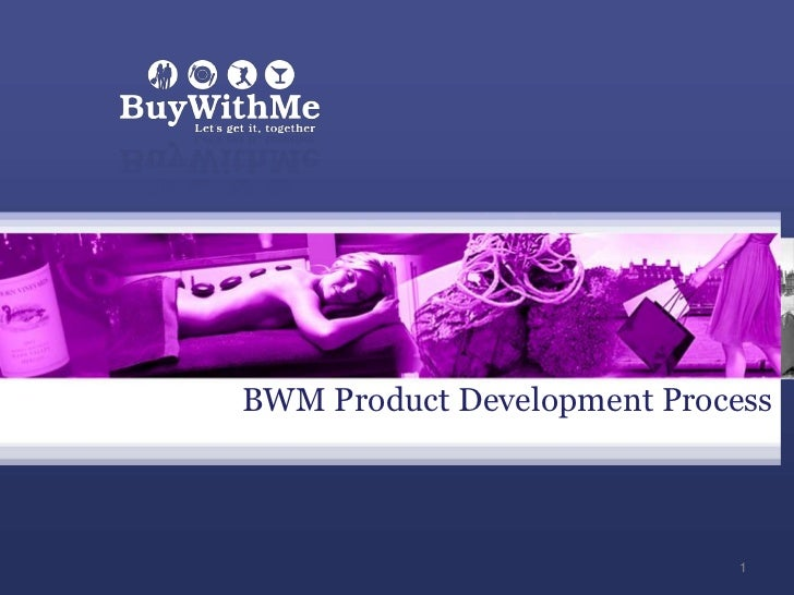 BWM Product Development Process<br />Presented by<br />1<br />