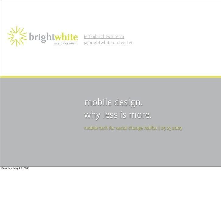 jeff@brightwhite.ca                          @brightwhite on twitter                              mobile design.          ...