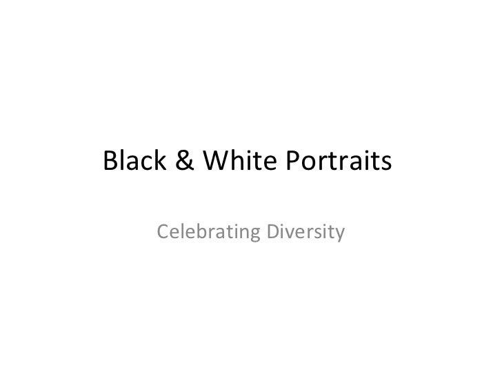 Black & White Portraits    Celebrating Diversity