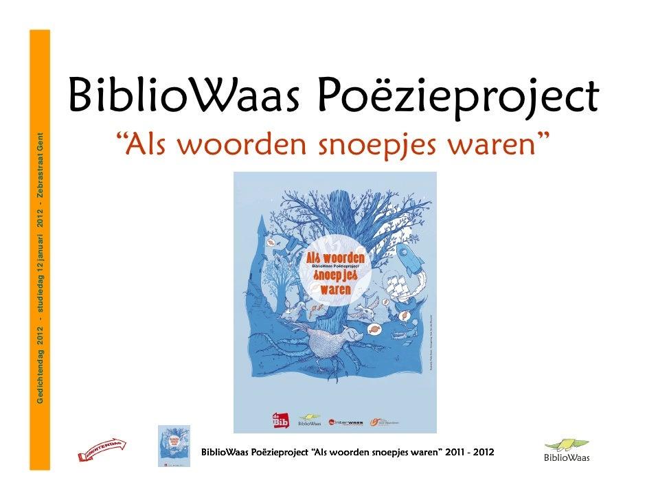 """BiblioWaas Poëzieproject                                                                     """"Als woorden snoepjes waren""""G..."""