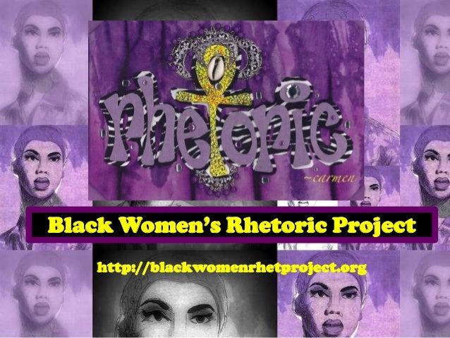 Black Women's Rhetoric Project    http://blackwomenrhetproject.org