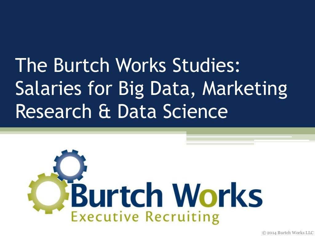 Burtch Works Studies: Salaries for Big Data, Marketing Research & Data Science