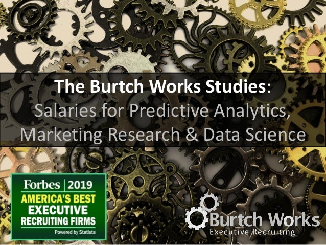 The Burtch Works Studies: Salaries for Predictive Analytics, Marketing Research & Data Science
