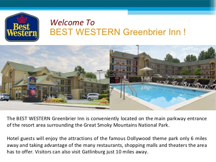 Welcome To                  BEST WESTERN Greenbrier Inn !The BEST WESTERN Greenbrier Inn is conveniently located on the ma...