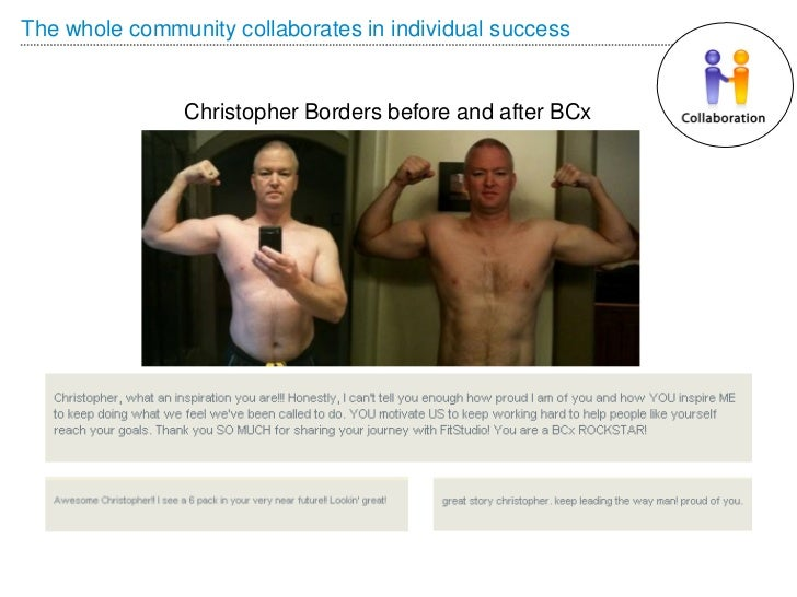 The whole community collaborates in individual success                Christopher Borders before and after BCx