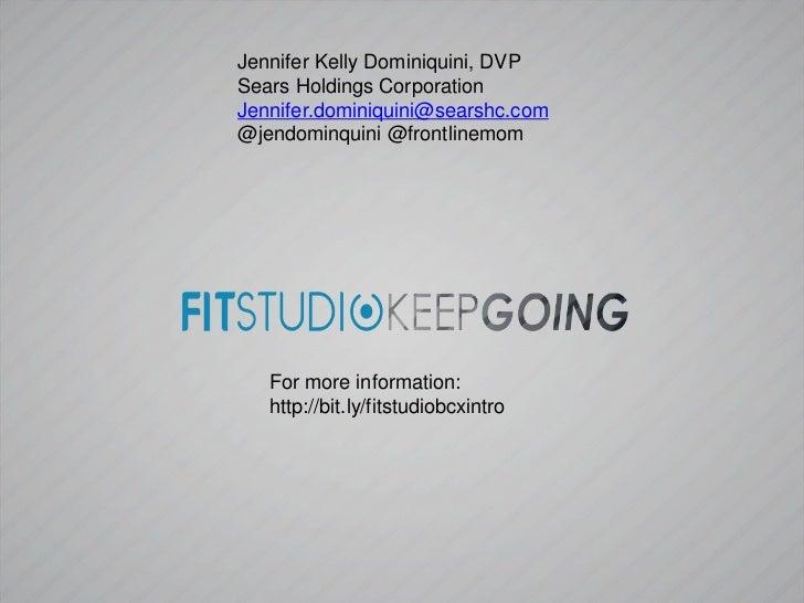 Jennifer Kelly Dominiquini, DVPSears Holdings CorporationJennifer.dominiquini@searshc.com@jendominquini @frontlinemom   Fo...