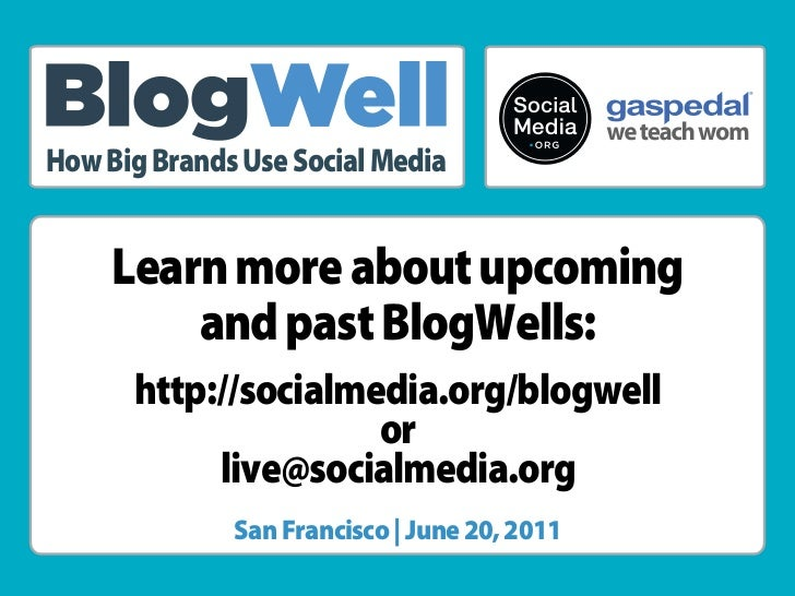 ®How Big Brands Use Social Media     Learn more about upcoming         and past BlogWells:      http://socialmedia.org/blo...