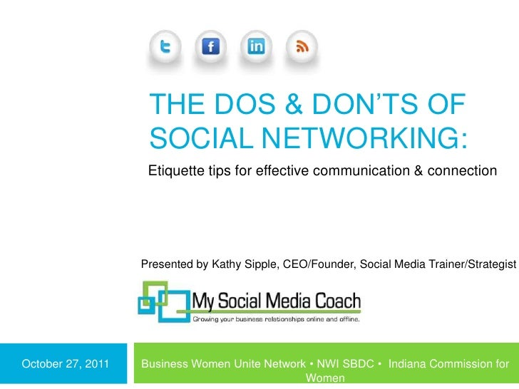 THE DOS & DON'TS OF                    SOCIAL NETWORKING:                    Etiquette tips for effective communication & ...