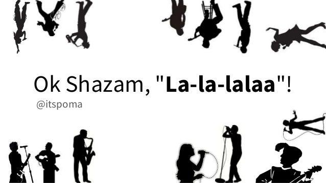 "Ok Shazam, ""La-la-lalaa""! @itspoma"
