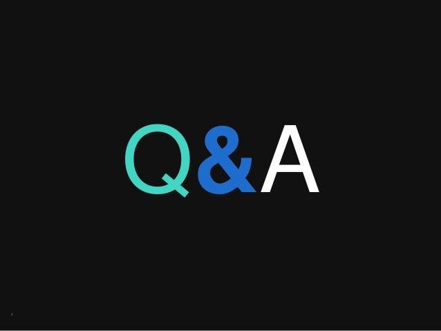 7 Q&A